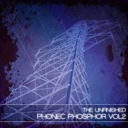 Phonec Phosphor Vol 2 - The Unfinished