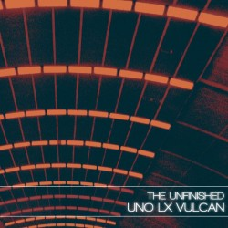 Uno LX Vulcan - The Unfinished