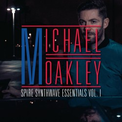 Michael Oakley - Spire Synthwave Essentials Vol 1