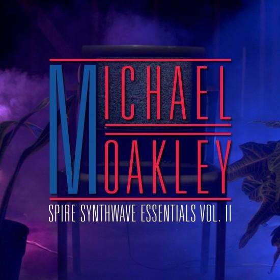 Spire Synthwave Essentials Volume 2 - Michael Oakley